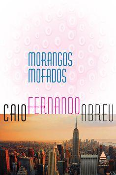 Reprodução - De 1982, 'Morangos Mofafos' é o livro de Caio Fernando Abreu mais vendido pela Nova Fronteira. Os contos reunidos na obra traduzem o ideário da vivência dos anos 1980 e o título tornou-se ícone de uma geração