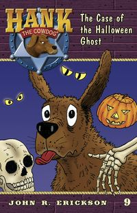 """""""The Case of the Halloween Ghost"""" - Hank the Cowdog #9"""