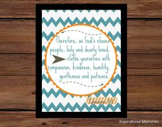 Framed Bible Verse Print Colossians 3:12 Therefore, as God's chosen people, holy and dearly loved, clothe yourselves with compassion, kindness, humility, gentleness and patience.
