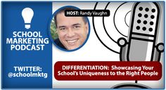 PRIVATE SCHOOL MARKETING PODCAST:  Differentation:  Showcasing Your School's Uniqueness to the Right People