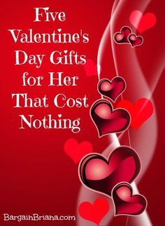 The best Valentine's Day Gifts often cost absolutely nothing. Here are some options to consider this Valentine's Day.