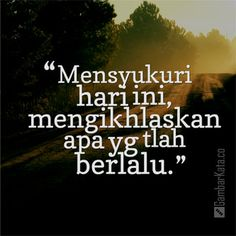 Gambar Kata Kata Bijak Syukuri Islamic Inspirational Quotes, Islamic Quotes, Motivational Quotes, Words Quotes, Wise Words, Quotes Lucu, Spirit Quotes, Islamic Messages, Self Reminder