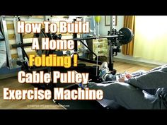 How to build a home Cable Pulley Exercise Machine, plans and videos at  www.homegymbed.com