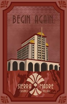 A travel poster inspired by the sierra madre casino from the dead money dlc in fallout new vegas, where you can begin again. about this piece::. Fallout Posters, Fallout Art, Fallout New Vegas, Fallout Wallpaper, Fallout Cosplay, In The Air Tonight, Alone Photography, Budget Book, Goals And Objectives