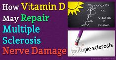 New research shows vitamin D is involved in the regeneration of myelin, which is damaged in multiple sclerosis. http://articles.mercola.com/sites/articles/archive/2015/12/21/vitamin-d-multiple-sclerosis.aspx