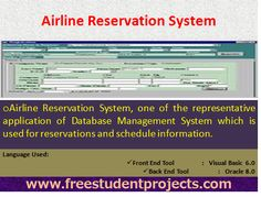 Airline Reservation System, one of the representative application of Database Management System which is used for reservations and schedule information.
