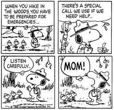 When You HIke In The Woods, You Have To Be Prepared For Emergencies...There's A Special Call We Use If We Need Help...Listen Carefully...Mom!