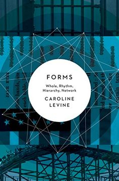 Forms: Whole, Rhythm, Hierarchy, Network by Caroline Levine http://www.amazon.com/dp/0691160627/ref=cm_sw_r_pi_dp_W3spwb031JNBB