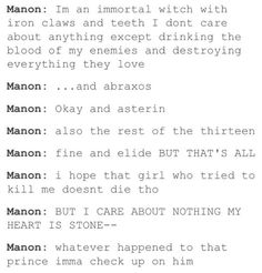 Hahaha this is so true! Especially in Queen of Shadows. Manon isn't all witch