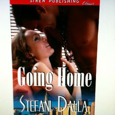 Going Home by Stefani Dalla~Check it out!  My Cousin wrote this :)