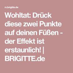 Wohltat: Drück diese zwei Punkte auf deinen Füßen - der Effekt ist erstaunlich! | BRIGITTE.de