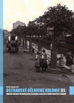 Martin Jemelka (ed.): Ostravské dělnické kolonie III. / Ostravská univerzita