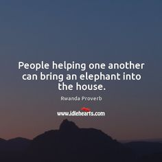 People helping one another can bring an elephant into the house. Wise Quotes, Famous Quotes, Chinese Proverbs, Interesting Quotes, Big Shot, Powerful Words, Adventure Awaits, True Words, Quotations