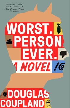 Worst Person Ever by Douglas Coupland; design by Alex Merto (Plume / March 2015)