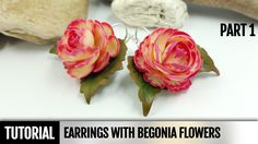 Part1. DIY: How to make Earrings with Realistic Begonia Flowers. Detaile...