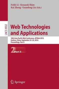 Web Technologies and Applications: 18th Asia-pacific Web Conference, Apweb 2016, Proceedings