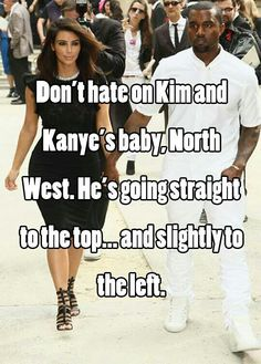 What are you talking about, i think north west is a fabulous name.