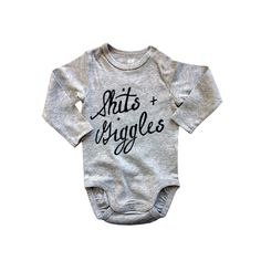 A personal favorite from my Etsy shop https://www.etsy.com/listing/243926015/shits-giggles-funny-baby-onesie-heather