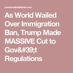 As World Wailed Over Immigration Ban, Trump Made MASSIVE Cut to Gov't Regulations