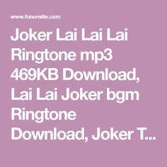 Joker Lai Lai Lai Ringtone Mp3 469kb Download Lai Lai Joker Bgm Ringtone Download Joker Theme Music Ringtone Joker Ringtone Ringtone Download Download Joker