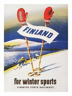 Finland for Winter Sports. Vintage Finnish travel poster, This poster show skiers on a mountain slope and two ski poles with red mittens on them in the foreground. Vintage Ski Posters, Retro Posters, Red Mittens, Finland Travel, Tourism Poster, Lappland, Railway Posters, Travel And Tourism, Winter Sports