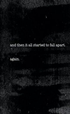 It all fell apart again.
