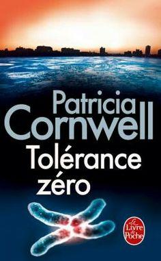 Tolérance zéro - Patricia Cornwell