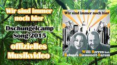 Wir sind immer noch hier - Dschungelcamp Song 2015 - Willi Herren & Rebecca Siemoneit-Barum