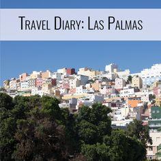 Travel Diary: Las Palmas de Gran Canaria #Travel #CanaryIslands #Paradise