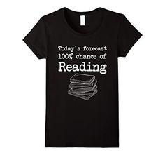 Amazon.com: Today's Forecast 100% Chance of Reading T-Shirt: Clothing