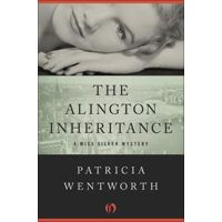 The Alington Inheritance by Patricia Wentworth