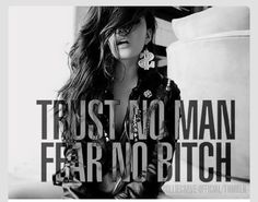 Trust issues fear nobody and nothing