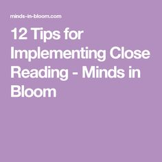 12 Tips for Implementing Close Reading - Minds in Bloom