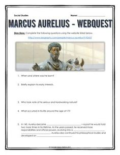 Ancient Rome - Marcus Aurelius - Webquest with Key - This 4 page document contains a webquest and teachers key related to the history of Marcus Aurelius during Ancient Rome. It contains 14 questions from the biography.com website.  Your students will learn about the life of Marcus Aurelius in Ancient Rome. It covers all of the major people, themes and events related to the life of Marcus Aurelius in Ancient Rome.