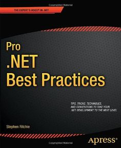 45 TL Pro .NET Best Practices (Expert's Voice in .NET) by Stephen Ritchie