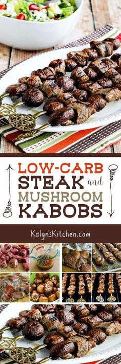 Low-Carb Steak and Mushroom Kabobs only need a total of two hours marinating time, so these are great to cook when you forgot to plan ahead. And these tasty low-carb kabobs are also Keto, low-glycemic, gluten-free, dairy-free, and South Beach Diet friendly, and if you skip the Worcestershire sauce in the marinade the kabobs can be Paleo or Whole 30 approved as well. [found on KalynsKitchen.com]