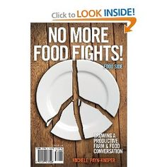 No More Food Fights! Growing a Productive Farm & Food Conversation