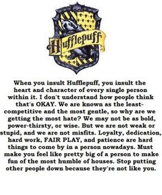I'm not Hufflepuff but YEAH HUFFLEPUFF IS AWESOME