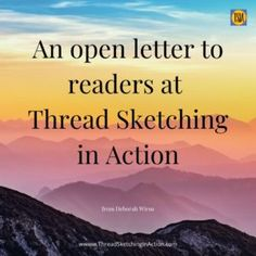 An open letter to TSIA readers - Thread Sketching in Action Thread Painting, Fabric Painting, Under The Surface, Sketches Tutorial, Machine Quilting, Machine Embroidery, Open Letter, Quilt Stitching, Feeling Sick