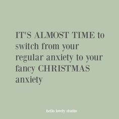 Funny Christmas quote: It's almost time to switch from your regular anxiety to your fancy Christmas anxiety. Funny Christmas quote: It's almost time to switch from your regular anxiety to your fancy Christmas anxiety. Haha Funny, Funny Memes, Hilarious, Funny Stuff, Decor Inspiration, Christmas Humor, Funny Christmas Sayings, Just For Laughs, Laugh Out Loud