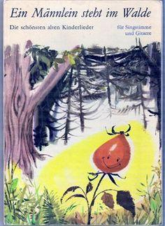 Ein Männlein steht im Walde. Die schönsten alten Kinderlieder