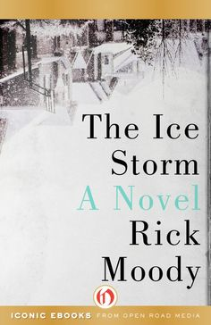 The Ice Storm book | edition out for Rick Moody's 'The Ice Storm' - Chambersburg Public ...