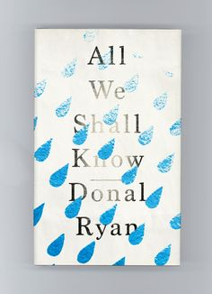 All We Shall Know - Donal Ryan Transworld - September 2016