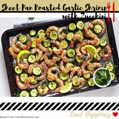 Roasted garlic shrimp makes for an easy sheet pan dinner. Perfect for weekday meals! Sheet Pan Roasted Garlic Shrimp with Zucchini Portion Fix Containers: 1G 1R .5tsp Prep Time: 15 minutes Cook Time:...