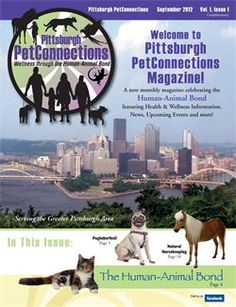 Inaugural September 2012 Issue.  See our digital edition:  http://www.pghpetconnections.com/Content.html