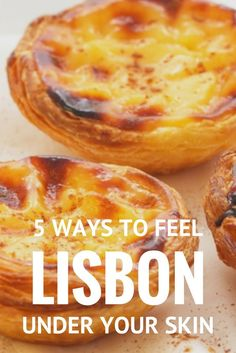 The 5 best ways to experience the authentic Lisbon and feel the city under your skin.