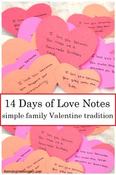 14 Days of Love Notes Valentine's Day tradition: leave 14 days of love notes for. - 14 Days of Love Notes Valentine's Day tradition: leave 14 days of love notes for your kids and sp - Valentines Notes For Him, Kinder Valentines, Valentine Crafts For Kids, Valentines Day Activities, Homemade Valentines, Valentine Day Love, Valentines Day Party, Valentine Gifts, Valentine Ideas
