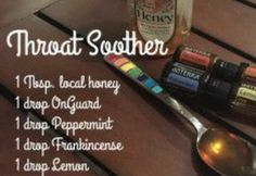 Throat Soother with doTERRA essential oils Essential Oils For Colds, Essential Oil Uses, Oils For Sore Throat, Doterra Sore Throat Recipe, Essential Oil Sore Throat, Doterra Oils, Doterra Blends, Living Oils, Peppermint