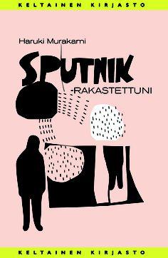 Haruki Murakami: Sputnik - rakastettuni - varaa HelMetissä: http://haku.helmet.fi/iii/encore/record/C|Rb1645645