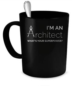 Great Custom Coffee and Tea Mug for Architect. Everyone is going to LOVE this ceramic coffee mug! The text on the mug reads: Im an Architect whats your superpower? Gift For Architect, Architect Logo, Architect Design, Funny Coffee Mugs, Coffee Humor, Portfolio Architect, Architecture Portfolio, Architecture Cake, Architecture Colleges